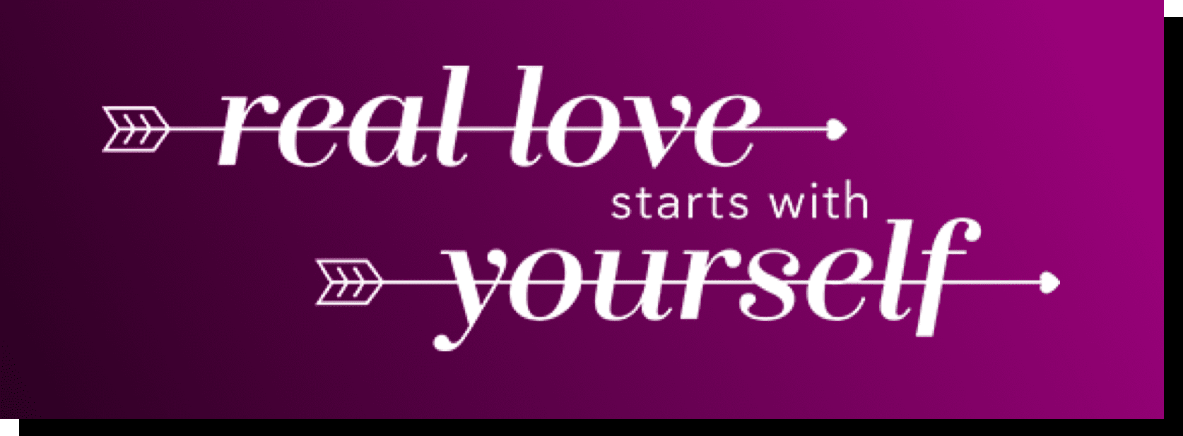 Real Love Starts With Yourself